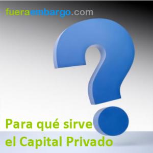 para qué sirve el capital privado