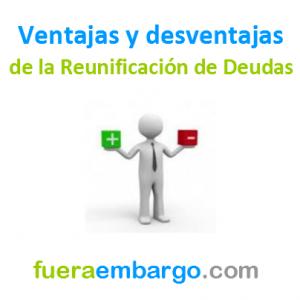 ventajas y desventajas de la reunificación de deudas